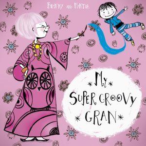 My Super Groovy Gran